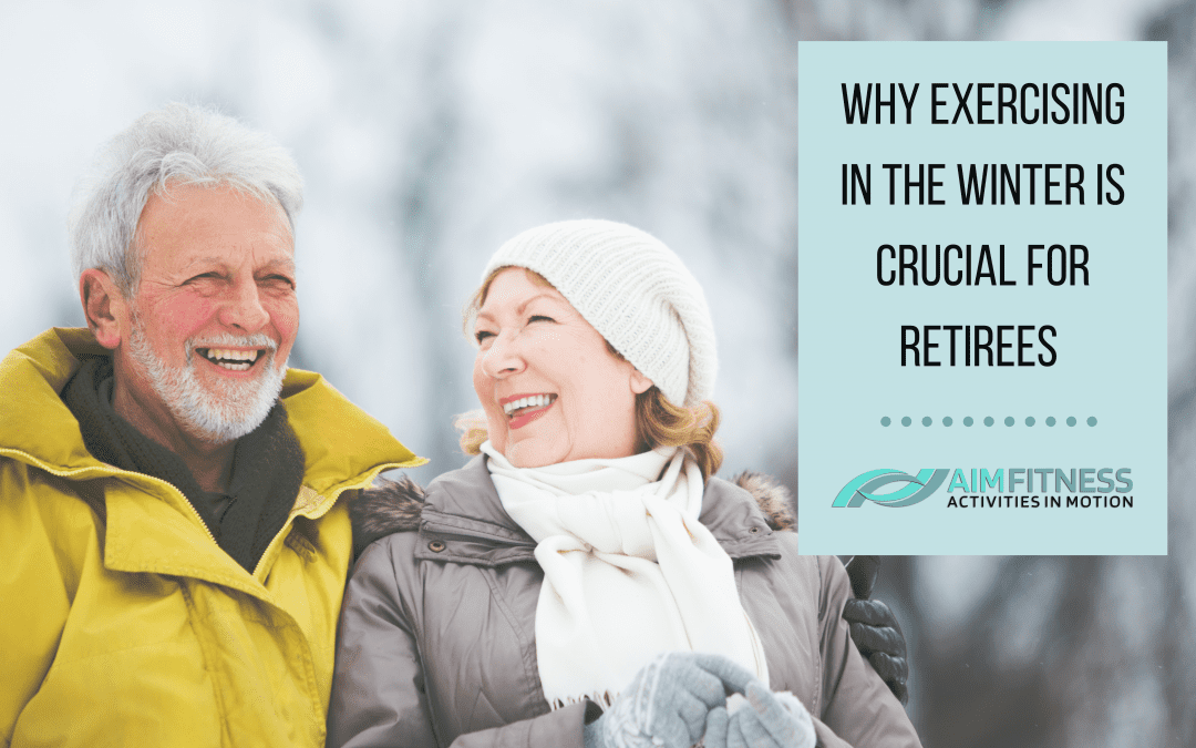Why Exercising in the Winter is Crucial for Retirees