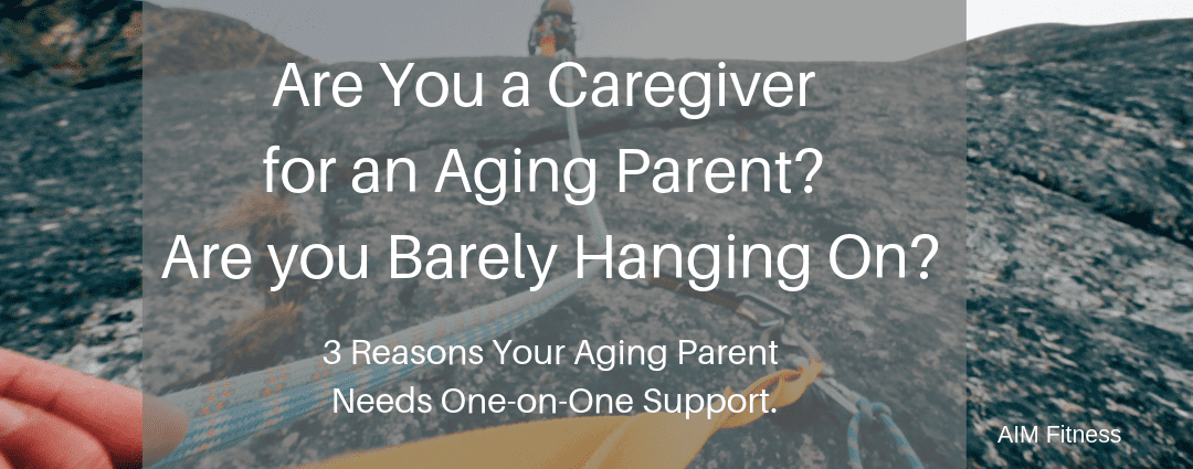3 Reasons Your Aging Parent Needs One-on-One Support.