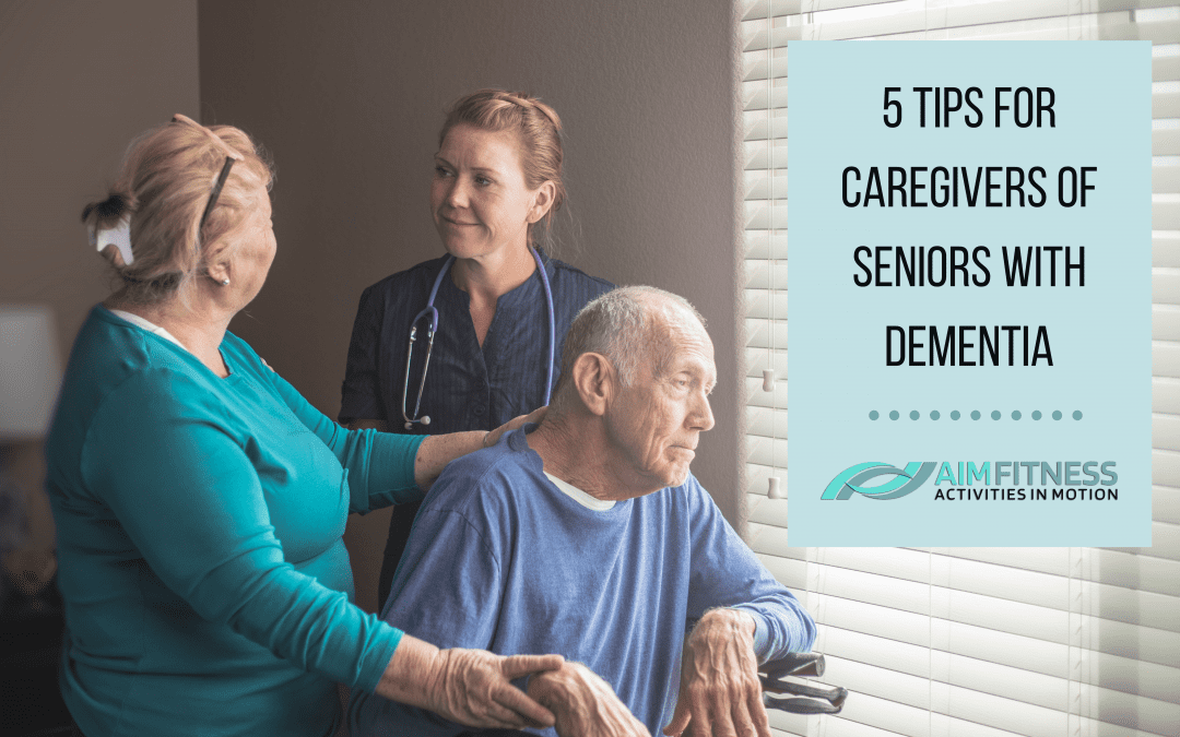 5 Tips For Caregivers Of Seniors with Dementia