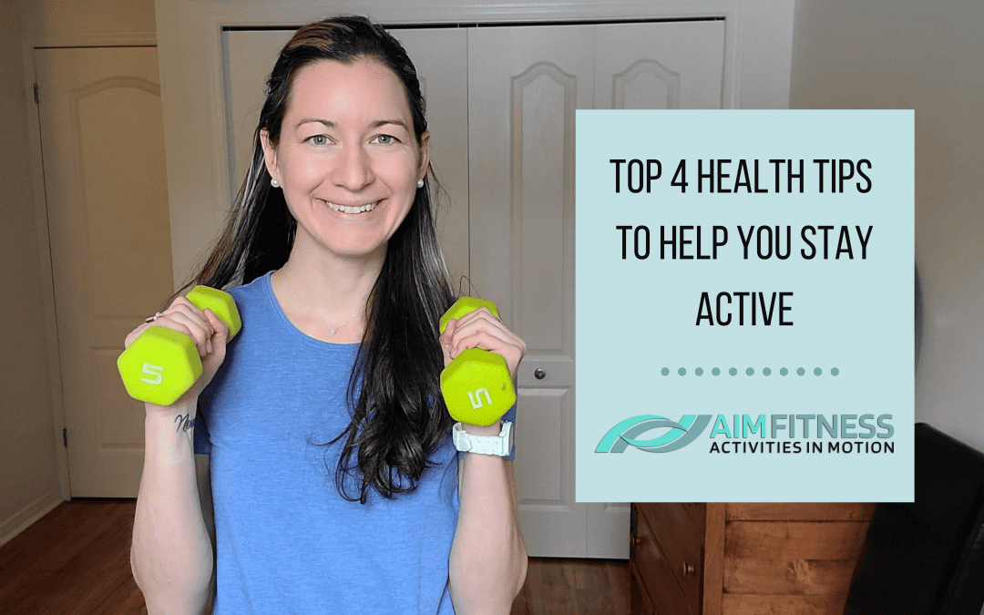 Our TOP 4 Health Tips To Help You Stay Active